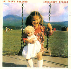 Imaginary Friend Th Faith Healers Album Wikipedia