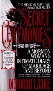 Secret Ceremonies: A Mormon Woman's Intimate D...