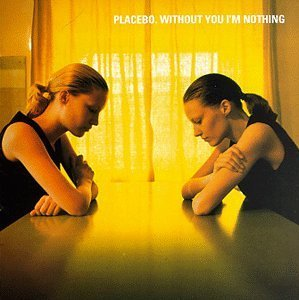 Without You I'm Nothing (Placebo album)