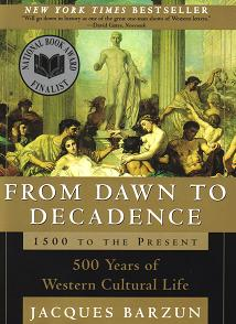 From Dawn to Decadence by Jacques Barzun