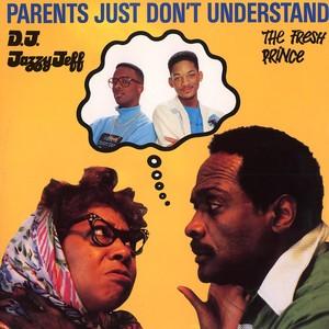 Parents Just Don't Understand
