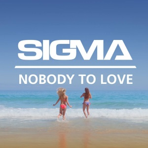File:Sigma Nobody to Love.jpg