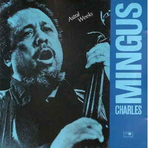Astral Weeks (Charles Mingus album)