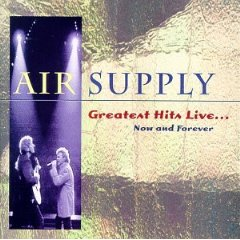 Now and Forever...Greatest Hits Live