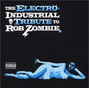 The Electro-Industrial Tribute to Rob Zombie