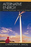 Alternative Energy: Political, Economic, and S...