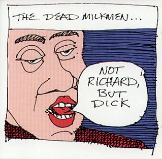 Not Richard, But Dick