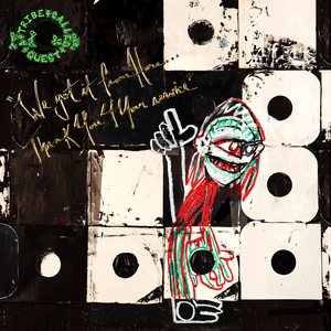 a tribe called quest we got it from here, thank your 4 your service