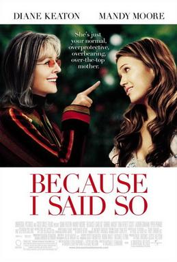 https://i2.wp.com/upload.wikimedia.org/wikipedia/en/e/e7/Because_I_Said_So_Poster.jpg