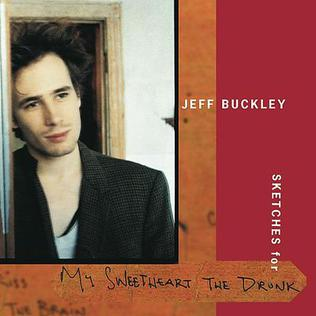 Jeff Buckley - Sketches for My Sweetheart the Drunk.jpg