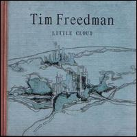 Released in the UK as Little Cloud by Tim Freedman