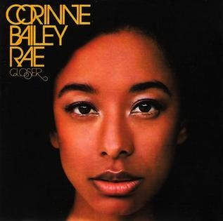 Closer Corinne Bailey Rae Song Wikipedia