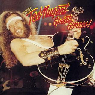 Great Gonzos!: The Best of Ted Nugent