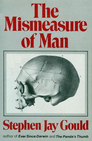 The Mismeasure of Man, an oft-cited work criti...
