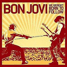 We Werent Born To Follow.jpg