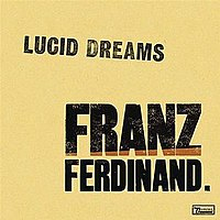 Franz Ferdinand - Lucid Dreams (Pre-Album Version)