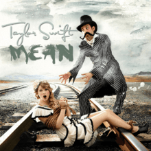 """A blonde woman is shouting forward with both of her hands tied with a coil of rope. She is sitting atop a railway line. Above the woman the words """"Taylor Swift"""" and """"Mean"""" are written in grey color. Next to her is a man with a handlebar moustache wearing a black top hat. He is standing astride with an open clasp and his eyes are looking towards the woman."""