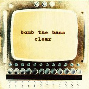 Clear (Bomb the Bass album)