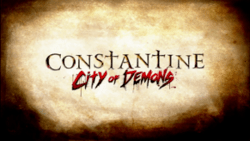 Constantine  City of Demons   Wikipedia Constantine  City of Demons