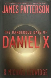 The Dangerous Days of Daniel X   Wikipedia The Dangerous Days of Daniel X
