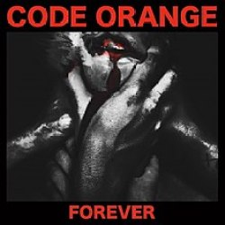 Image result for code orange Forever album