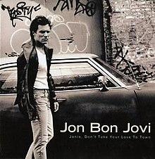 Jon Bon Jovi - Janie, Don't Take Your Love To Town.jpg