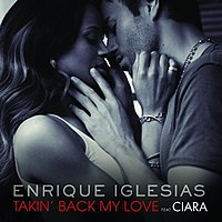Takin' Back My Love by Enrique Iglesias feat Ciara