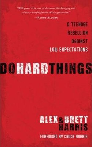 Do Hard Things: A Teenage Rebellion Against Lo...