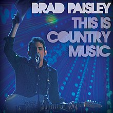 https://i2.wp.com/upload.wikimedia.org/wikipedia/en/thumb/6/65/Brad-Paisley-This-is-Country-Music_cover.jpg/220px-Brad-Paisley-This-is-Country-Music_cover.jpg