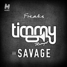 Freaks Timmy Trumpet And Savage Song Wikipedia