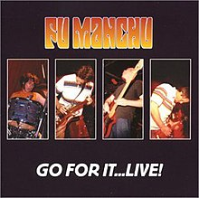 Fu Manchu - Go For It… Live!