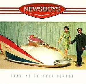 Take Me to Your Leader (Newsboys album)