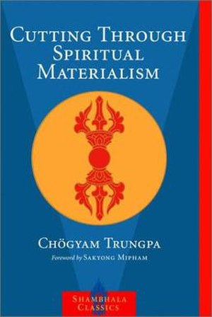 Cutting Through Spiritual Materialism by Chögy...