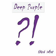 Deep Purple - Now What?!