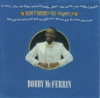 The cover of the Bobby McFerrin single Don't Worry Be Happy