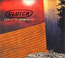 Clutch - Live At The Googolplex