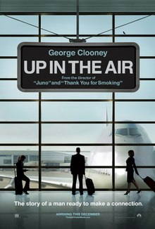 """The poster of an airport window looking onto the tarmac with a Boeing 747 at the gate. An airport sign at the top: """"George Clooney"""", """"Up in the Air"""", """"From the Director of 'Juno' and 'Thank You For Smoking'"""". Three travelers silhouette from left to right: Natalie Keener ), Ryan Bingham (Clooney), Alex Goran (Farmiga). At the bottom, tagline: """"The story of a man ready to make a connection."""" and """"Arriving this December""""."""