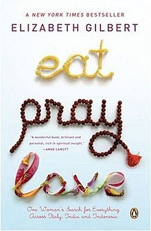 Eat, Pray, Love – Elizabeth Gilbert, 2007.jpg