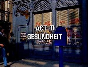 Act II: Gesundheit