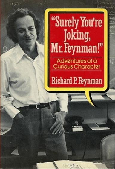 https://i2.wp.com/upload.wikimedia.org/wikipedia/en/thumb/d/d2/SurelyYoureJokingMrFeynman.PNG/385px-SurelyYoureJokingMrFeynman.PNG