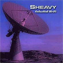 Sheavy - Celestial Hi-Fi