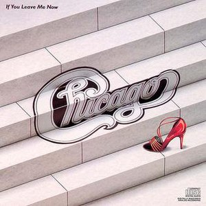 If You Leave Me Now (Chicago album)