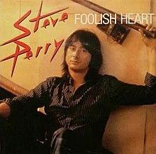 Foolish Heart by Steve Perry.jpg