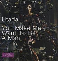 sampul dari You Make Me Want To Be A Man