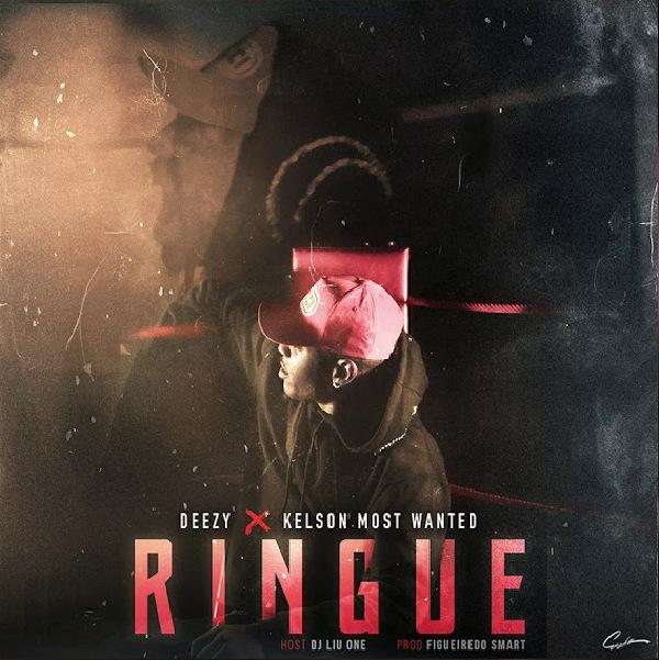Deezy - Ringue Feat Kelson Most Wanted