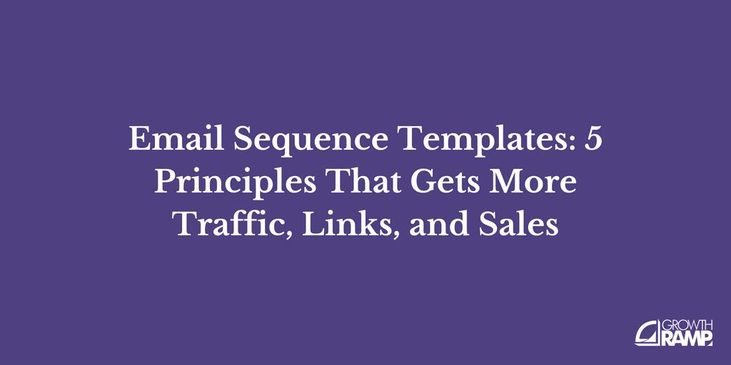Email Sequence Templates Principles To Get More Replies