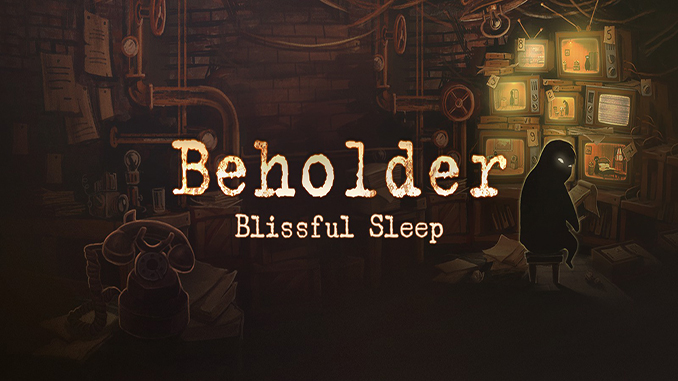 Beholder + Blissful Sleep