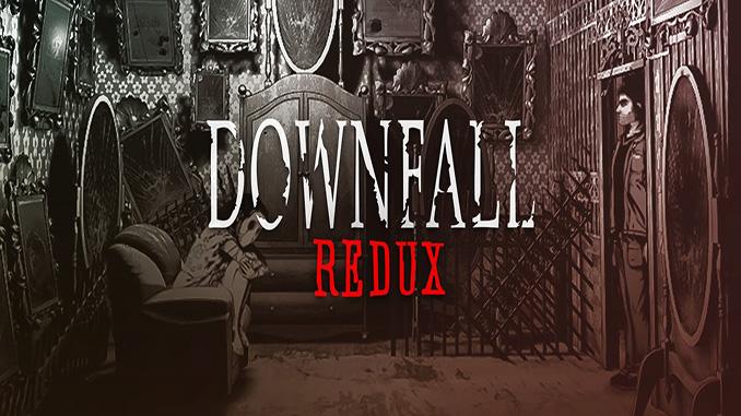 Downfall: Redux