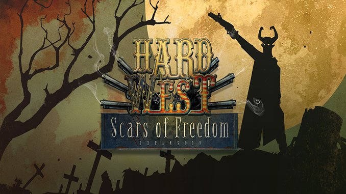 Hard West + Scars of Freedom
