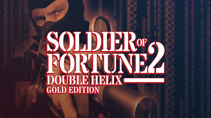 Soldier of Fortune II: Double Helix - Gold Edition